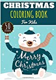 Christmas Coloring Book: For Kids Girls & Boys | Kids Coloring Book with 50 Unique Pages to Color on Cute Christmas Party, Santa Claus, Reindeer and ... | Perfect for Preschool Activity at home.