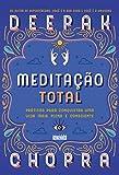 Meditação total: Práticas para conquistar uma vida mais plena e consciente