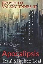 PROYECTO VALENCIENNES III: Apocalipsis (Spanish Edition)