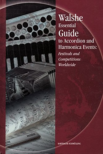 Walshe Essential Guide to Accordion and Harmonica Events: Festivals and Competitions Worldwide