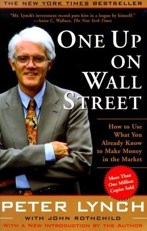One Up On Wall Street: How To Use What You Already Know To Make Money In The Market by Peter Lynch(2000-04-03)