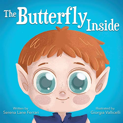 The Butterfly Inside: A Story of Courage, Determination, Self-esteem and Friendship (I Love Myself Books)