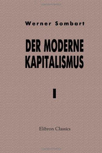 Der moderne Kapitalismus: Band I. Die Genesis des Kapitalismus
