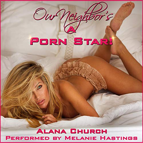Our Neighbor's a Porn Star audiobook cover art