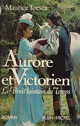 Aurore et Victorien: Le bruit lointain du temps