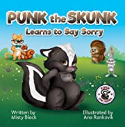 Punk the Skunk Learns to Say Sorry (Punk and Friends Learn Social Skills Book 1)