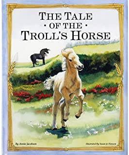 The Tale of the Troll's Horse by Annie Jacobsen (2009-05-06)