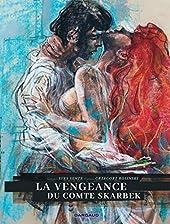 La Vengeance du Comte Skarbek - Tome 0 - La Vengeance du Comte Skarbek - Intégrale complète (version de Sente Yves