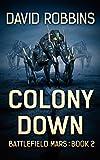 Colony Down: Battlefield Mars Book 2