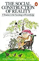 Social Construction Of Reality (Penguin Social Sciences) by Peter Berger Thomas Luckmann(1991-02-05)