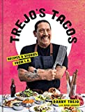 Trejo s Tacos: Recipes and Stories from L.A.: A Cookbook