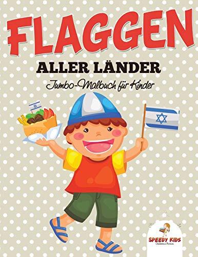 Flaggen aller Länder: Jumbo-Malbuch für Kinder: Malbuch für Mädchen Alter 8 (German Edition)