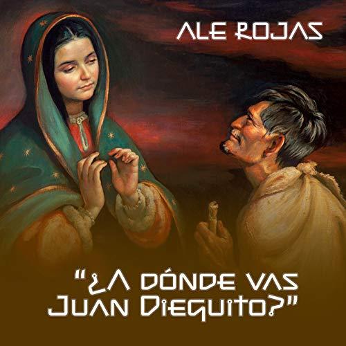 ¿A Dónde Vas Juan Dieguito? (feat. Luis Lozano Huerta & Gilberto Gles)