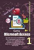Manual de Microsoft Access Basico: DESDE CERO Aprenda como un profesional desde cero. Usted puede crear sus propias bases de datos relacionales con increíbles ... (Manuales de Computacion Facil nº 1)