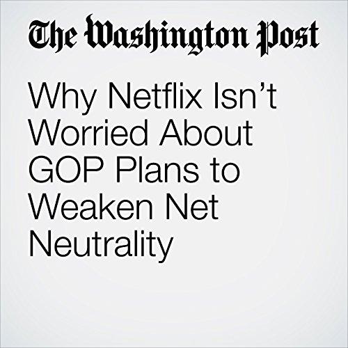 Why Netflix Isn't Worried About GOP Plans to Weaken Net Neutrality copertina