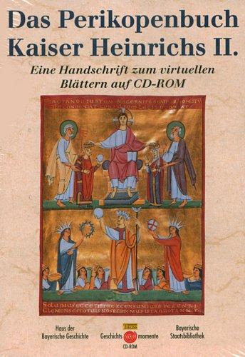 Das Perikopenbuch Kaiser Heinrich II., 1 CD-ROMEine Handschrift zum virtuellen Blättern. Für Windows 95/98/NT/2000. Hrsg. v. Haus d. Bayerischen Geschichte, Augsburg u. d. Bayerischen Staatsbibliothek, München