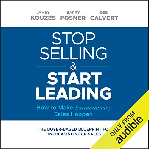 Stop Selling and Start Leading cover art