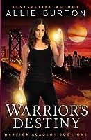 Warrior's Destiny: Warrior Academy Book One