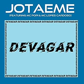 Devagar (feat. MC Popi & MC Lopes Cardoso)