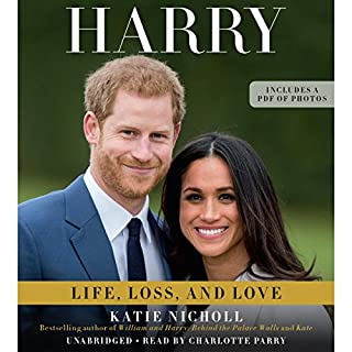 Harry                   By:                                                                                                                                 Katie Nicholl                               Narrated by:                                                                                                                                 Charlotte Parry                      Length: 8 hrs and 31 mins     Not rated yet     Overall 0.0