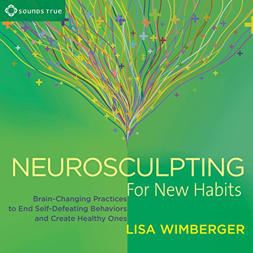 Neurosculpting for New Habits audiobook cover art