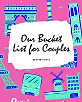 Our Bucket List for Couples Journal (8x10 Softcover Planner / Journal)