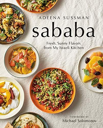 <em>Sababa: Fresh, Sunny Flavors from My Isaraeli Kitchen</em>