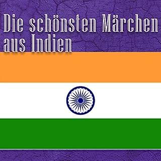 Die schönsten Märchen aus Indien                   Autor:                                                                                                                                 div.                               Sprecher:                                                                                                                                 Jürgen Fritsche                      Spieldauer: 2 Std. und 4 Min.     7 Bewertungen     Gesamt 4,3