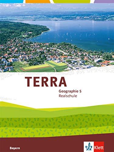 TERRA Geographie 5. Ausgabe Bayern Realschule: Schülerbuch Klasse 5: Ausgabe für Realschulen ab 2016 (TERRA Geographie. Ausgabe für Bayern Realschule ab 2016)