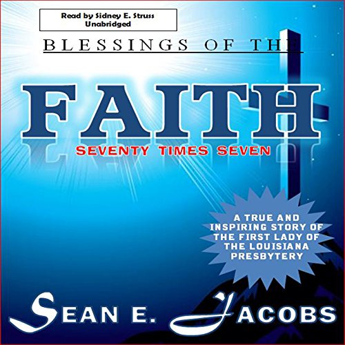 Blessings of the Faith: Seventy Times Seven audiobook cover art