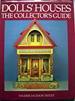 Dolls' Houses: The Collector's Guide