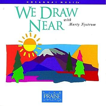 We Draw Near