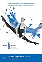 The Male Ballet Dancer: Finis Jhung Ballet Tec [バレエレッスンDVD] [Import] (All Regions)