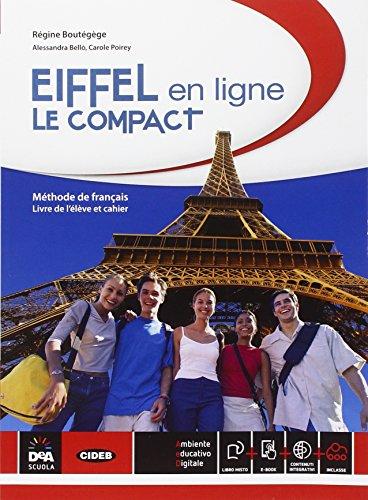 Eiffel en ligne. Le compact. Per le Scuole superiori. Con DVD. Con e-book. Con espansione online [Lingua francese]