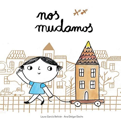 Nos Mudamos (Spanish Edition)
