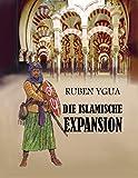 DIE ISLAMISCHE EXPANSION (German Edition)
