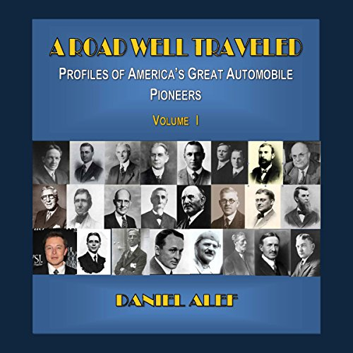A Road Well Traveled     Profiles of America's Great Automobile Pioneers, Vol. I              By:                                                                                                                                 Daniel Alef                               Narrated by:                                                                                                                                 Baron Ron Herron                      Length: 2 hrs and 37 mins     6 ratings     Overall 3.7