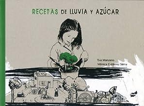 Recetas de lluvia y azúcar (Spanish Edition) by Eva Manzano(2012-04-01)