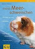 Mein Meerschweinchen (GU Mein Heimtier)