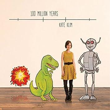 100 Million Years