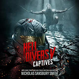 Hell Divers V: Captives     The Hell Divers Series, Book 5              Written by:                                                                                                                                 Nicholas Sansbury Smith                               Narrated by:                                                                                                                                 R. C. Bray                      Length: 9 hrs and 50 mins     Not rated yet     Overall 0.0