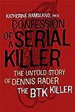 Image of Confession of a Serial Killer: The Untold Story of Dennis Rader, the BTK Killer