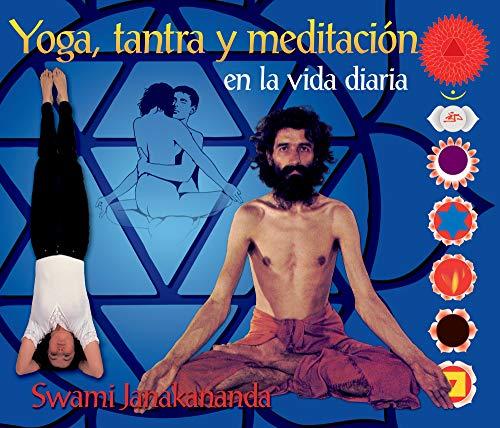 Yoga, tantra y meditación en la vida diaria