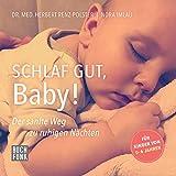 Schlaf gut, Baby!: Der sanfte Weg zu ruhigen Nächten
