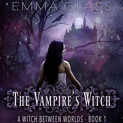 The Vampire's Witch: A Witch Between Worlds, Book 1