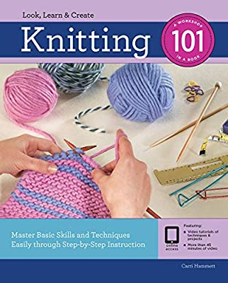 Knitting 101:Master Basic Skills and Techniques Easily Through Step-by-Step Instruction