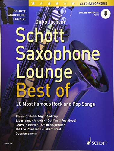Schott Saxophone Lounge - BEST OF: 20 Most Famous Rock and Pop Songs. Alt-Saxophon. Ausgabe mit Online-Audiodatei.