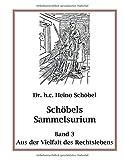 Schöbels Sammelsurium Band 3: Aus der Vielfalt des Rechtslebens - Heino Schöbel