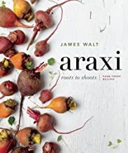 Araxi: Roots to Shoots; Farm Fresh Recipes
