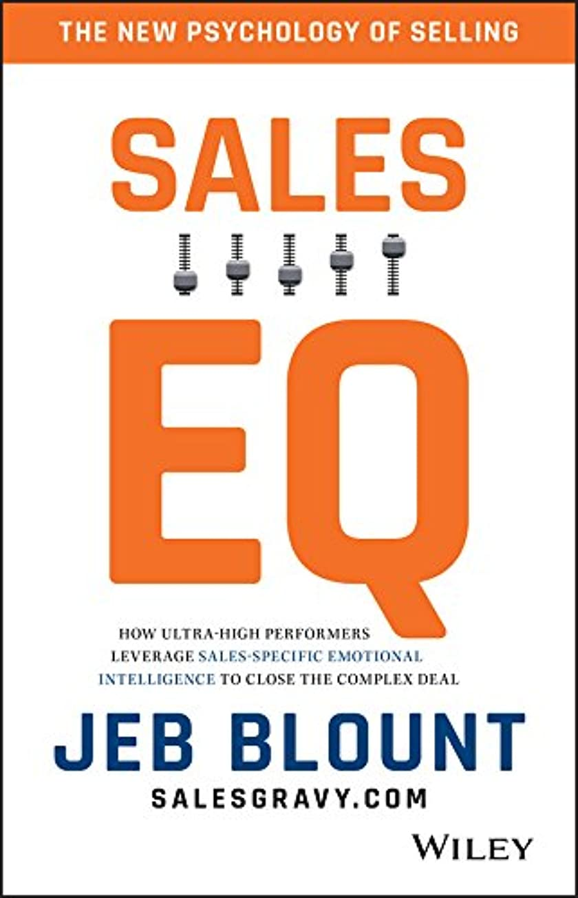 調子シャベルレコーダーSales EQ: How Ultra High Performers Leverage Sales-Specific Emotional Intelligence to Close the Complex Deal (English Edition)